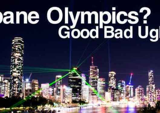 Preferred - Brisbane Olympics: The good the bad and the ugly